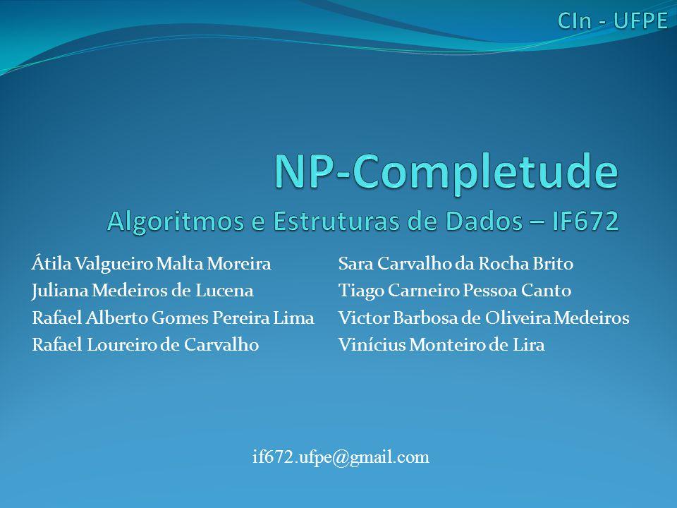 NP-Completude Algoritmos e Estruturas de Dados – IF672