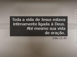 Toda a vida de Jesus estava intimamente ligada à Deus.
