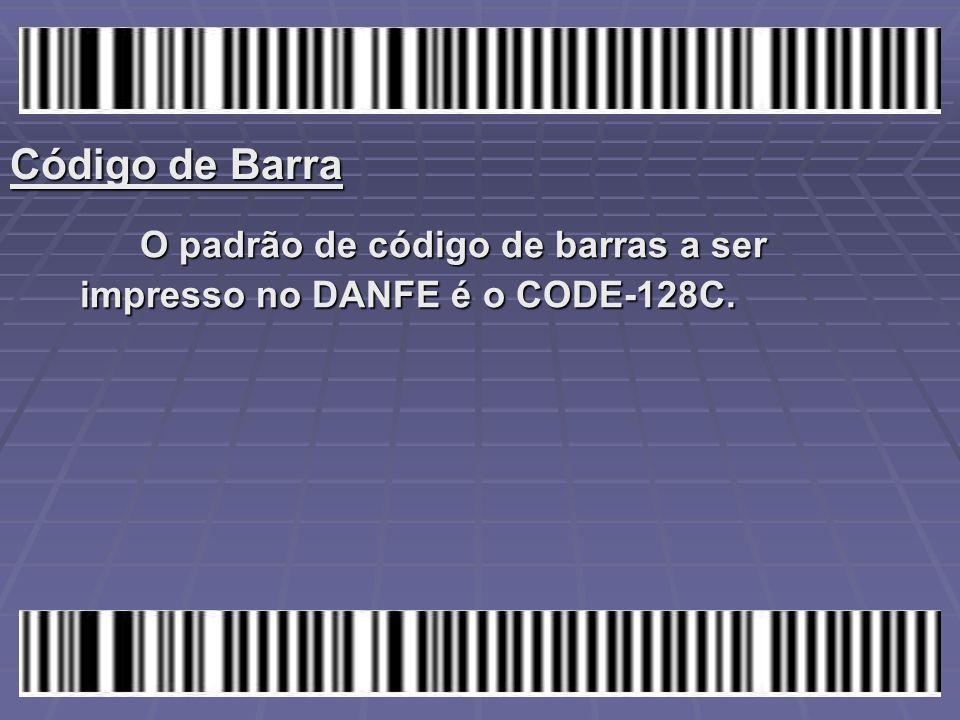Código de Barra O padrão de código de barras a ser impresso no DANFE é o CODE-128C.