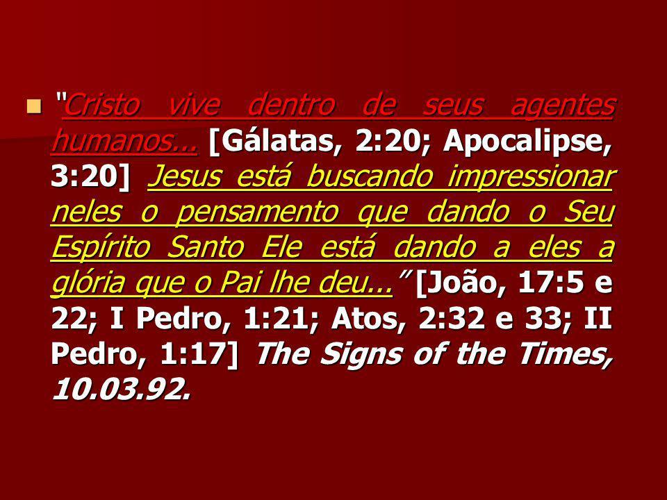 Cristo vive dentro de seus agentes humanos