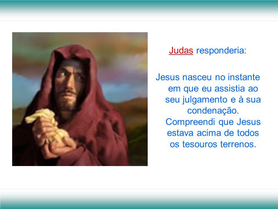Judas responderia: