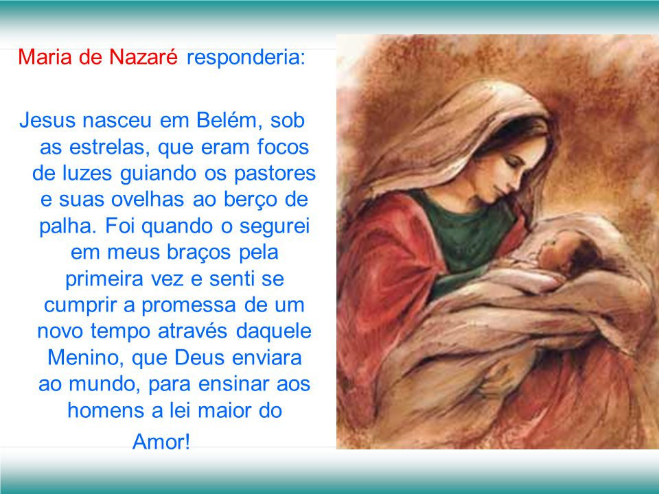 Maria de Nazaré responderia: