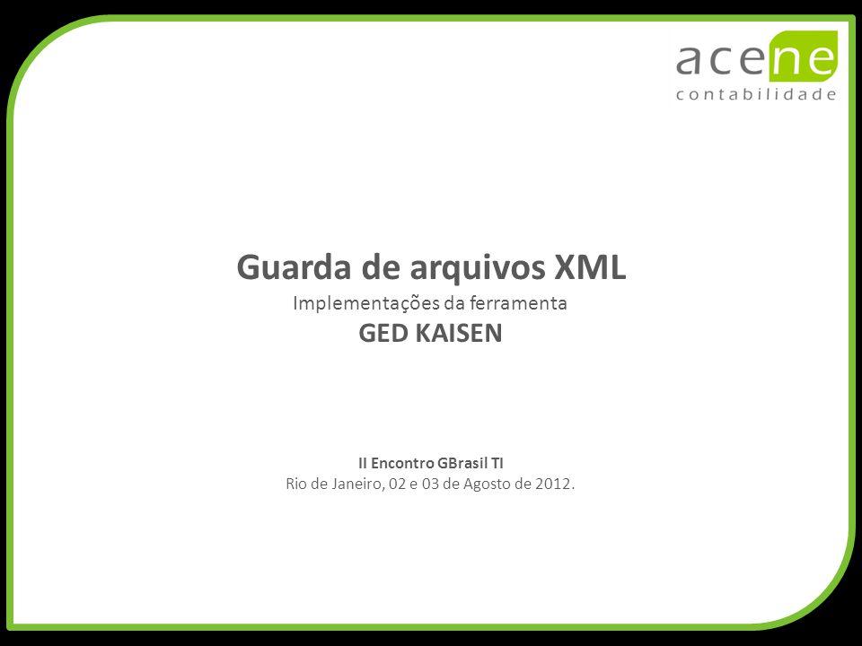 Guarda de arquivos XML GED KAISEN Implementações da ferramenta