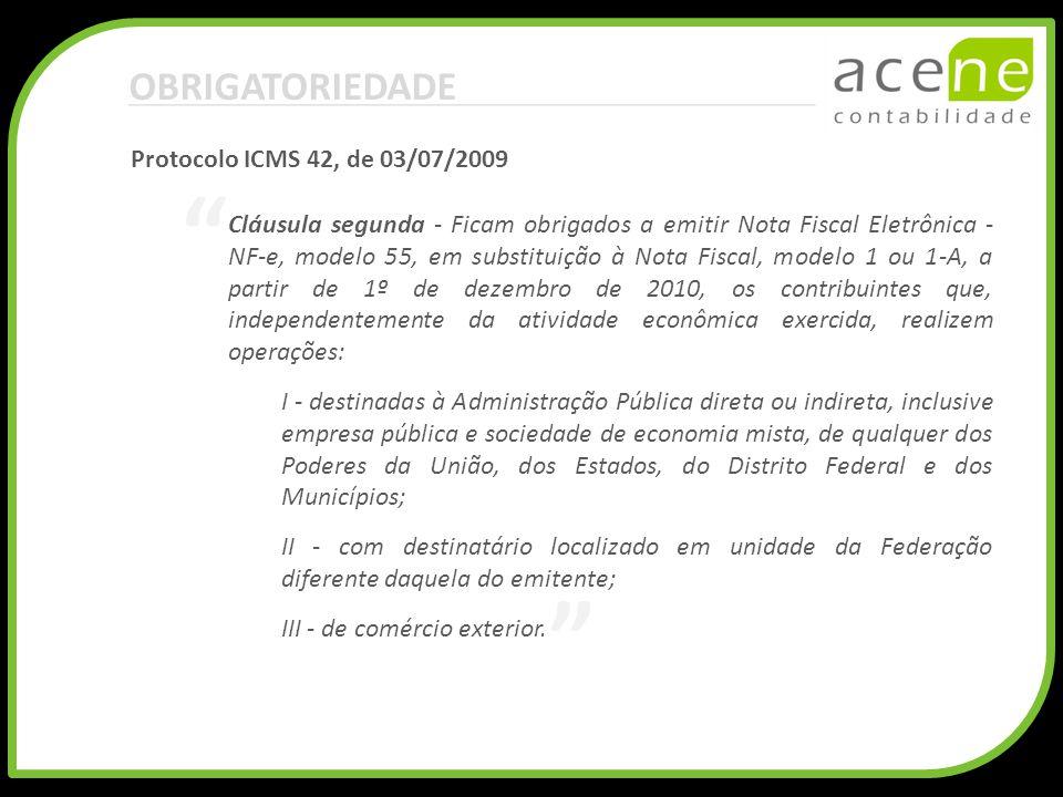 OBRIGATORIEDADE Protocolo ICMS 42, de 03/07/2009