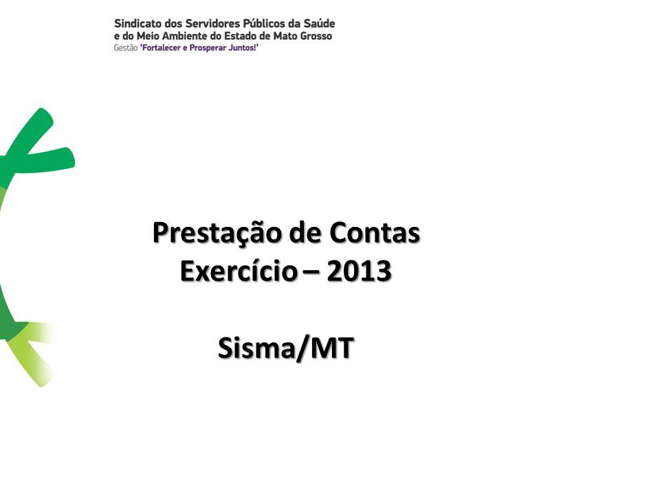 Prestação de Contas Exercício – 2013 Sisma/MT