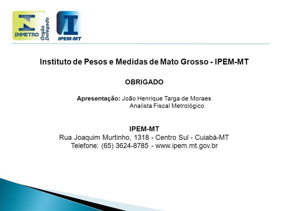 Instituto de Pesos e Medidas de Mato Grosso - IPEM-MT