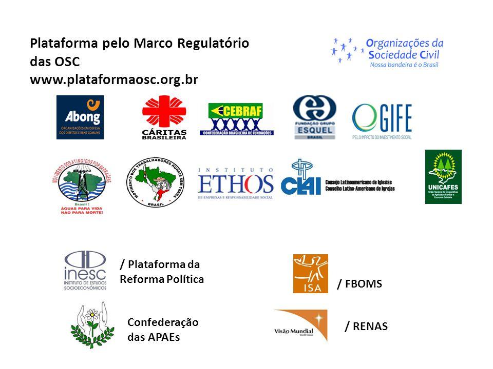 Plataforma pelo Marco Regulatório das OSC www.plataformaosc.org.br