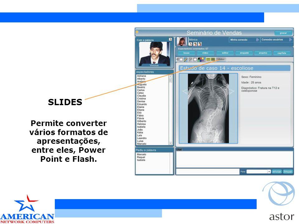 SLIDES Permite converter vários formatos de apresentações, entre eles, Power Point e Flash.