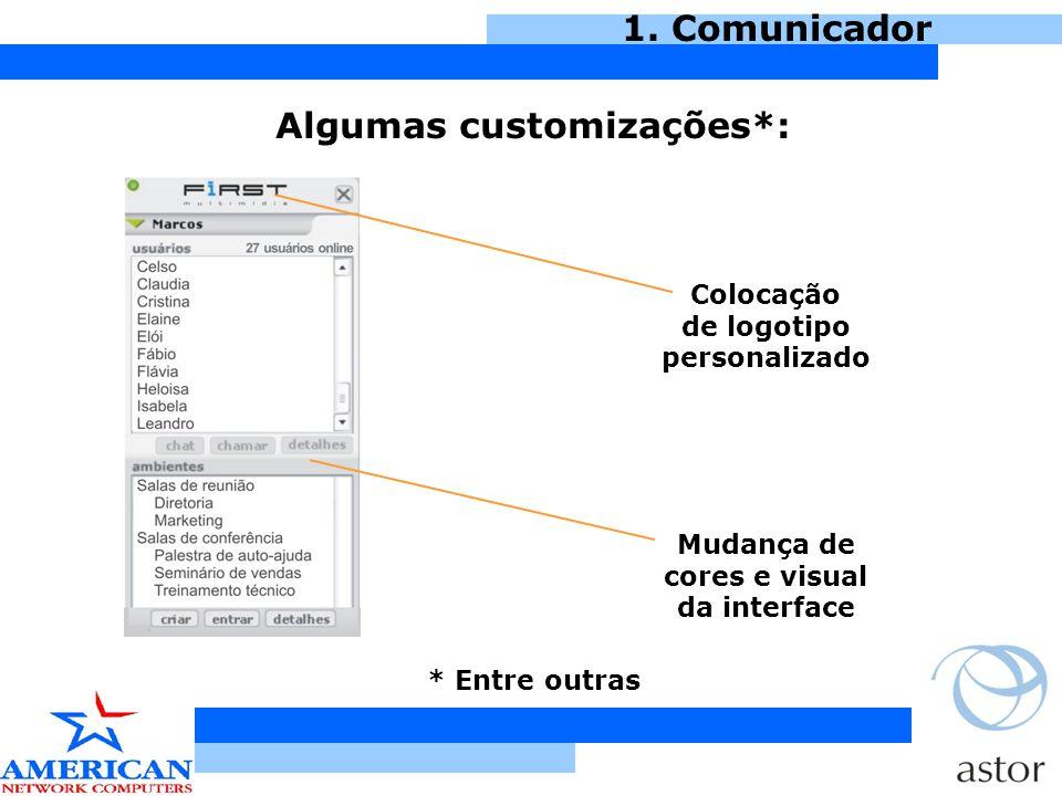 1. Comunicador Algumas customizações*: