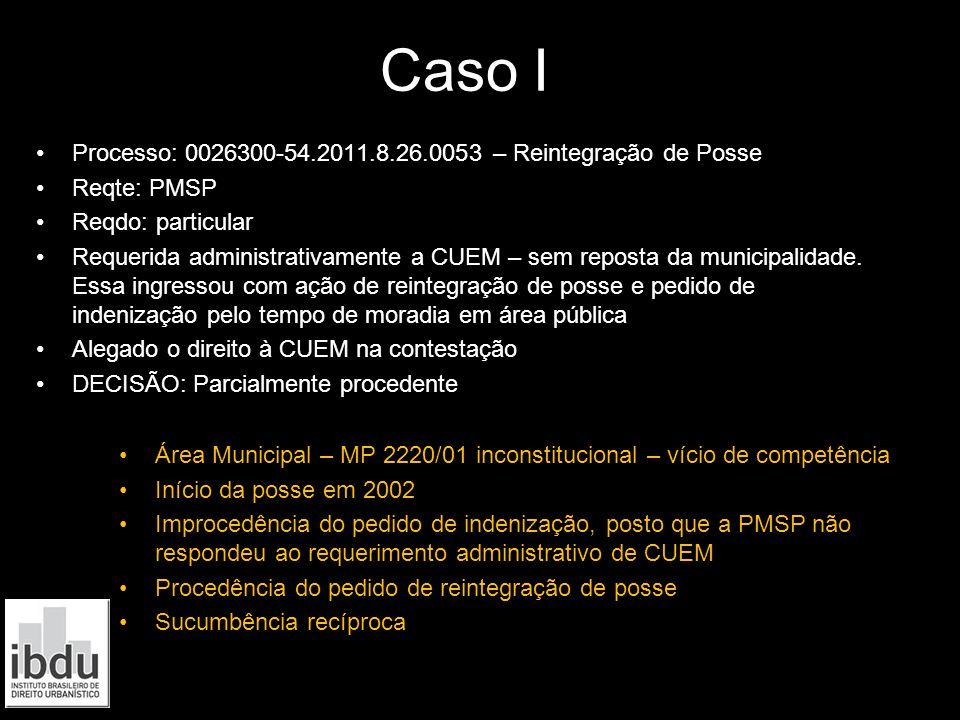 Caso I I Processo: 0026300-54.2011.8.26.0053 – Reintegração de Posse
