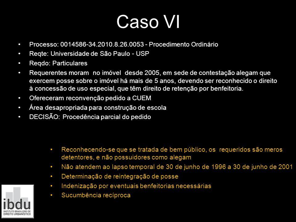 Caso VI Processo: 0014586-34.2010.8.26.0053 - Procedimento Ordinário