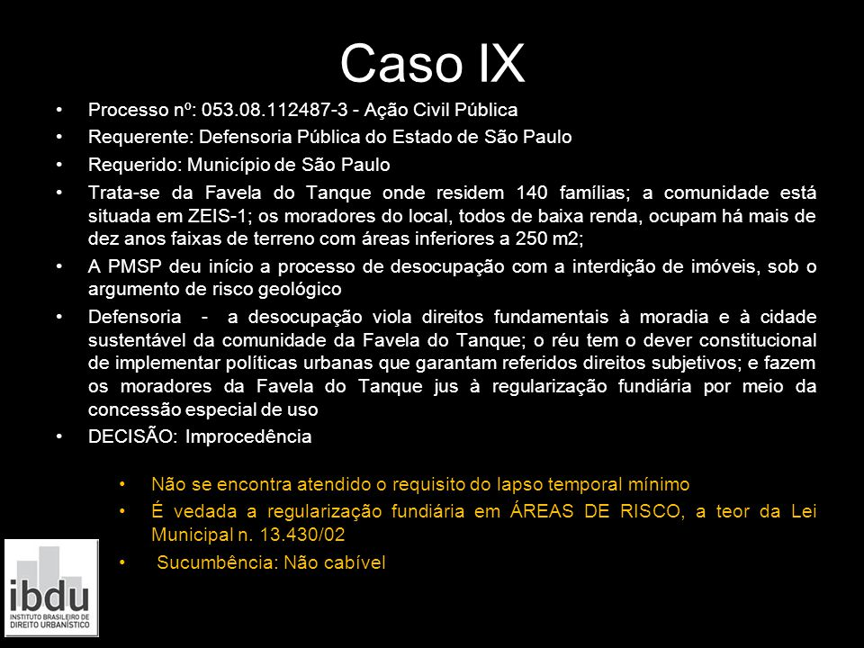 Caso IX Processo nº: 053.08.112487-3 - Ação Civil Pública