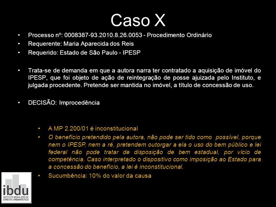 Caso X Processo nº: 0008387-93.2010.8.26.0053 - Procedimento Ordinário