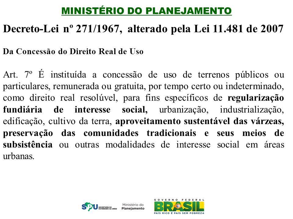 Decreto-Lei nº 271/1967, alterado pela Lei 11.481 de 2007