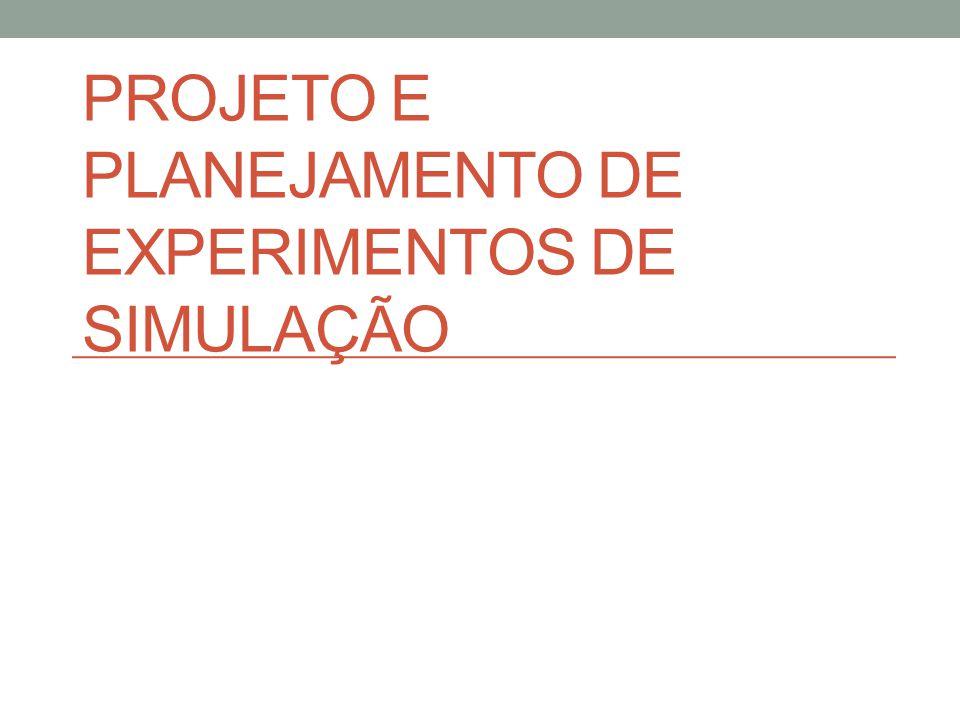 Projeto e planejamento de experimentos de simulação
