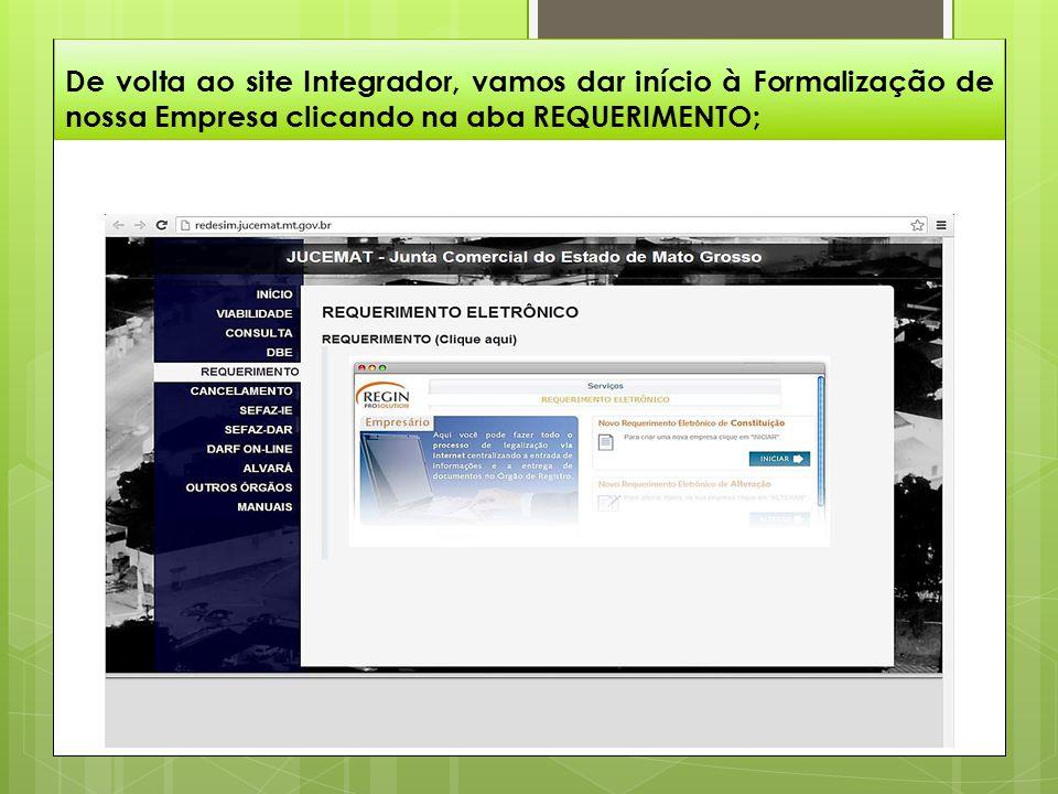 De volta ao site Integrador, vamos dar início à Formalização de nossa Empresa clicando na aba REQUERIMENTO;