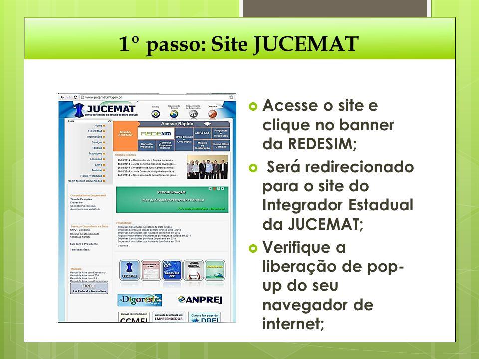 1º passo: Site JUCEMAT Acesse o site e clique no banner da REDESIM;