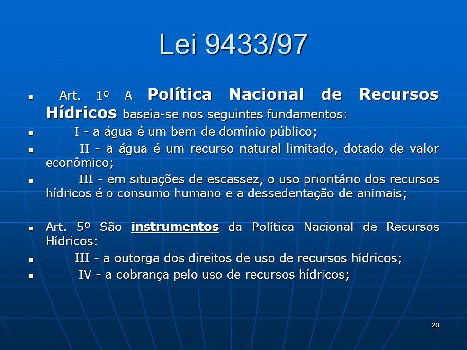Lei 9433/97 I - a água é um bem de domínio público;