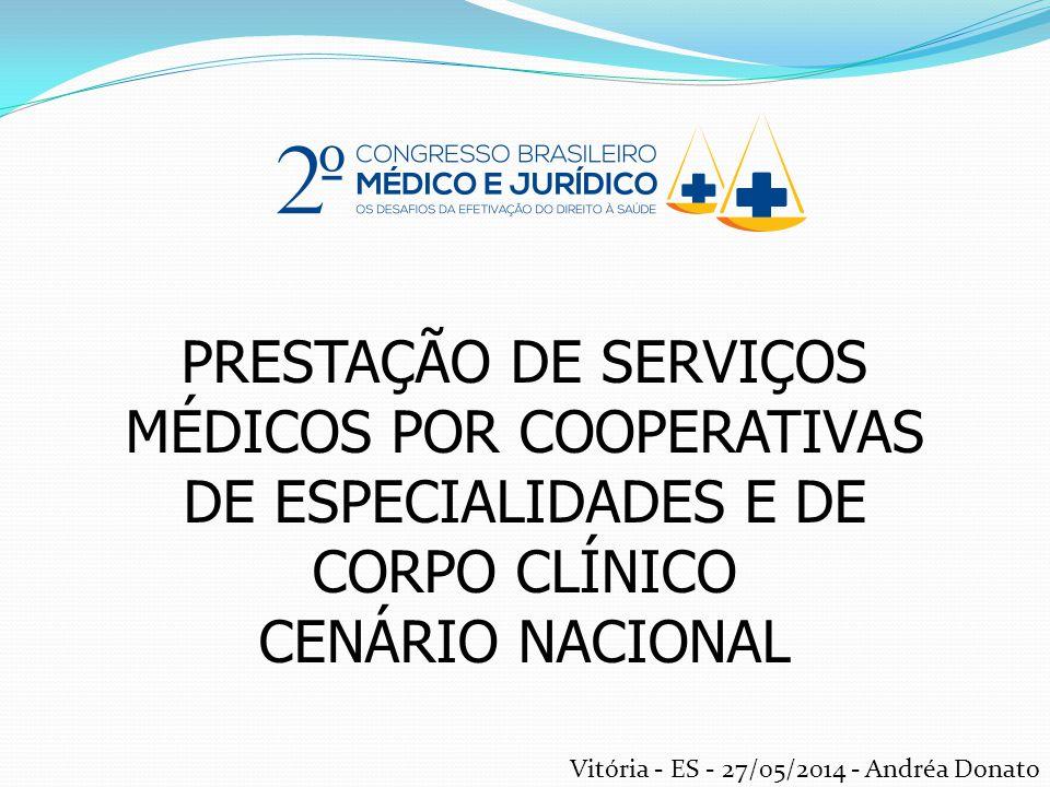 PRESTAÇÃO DE SERVIÇOS MÉDICOS POR COOPERATIVAS DE ESPECIALIDADES E DE CORPO CLÍNICO