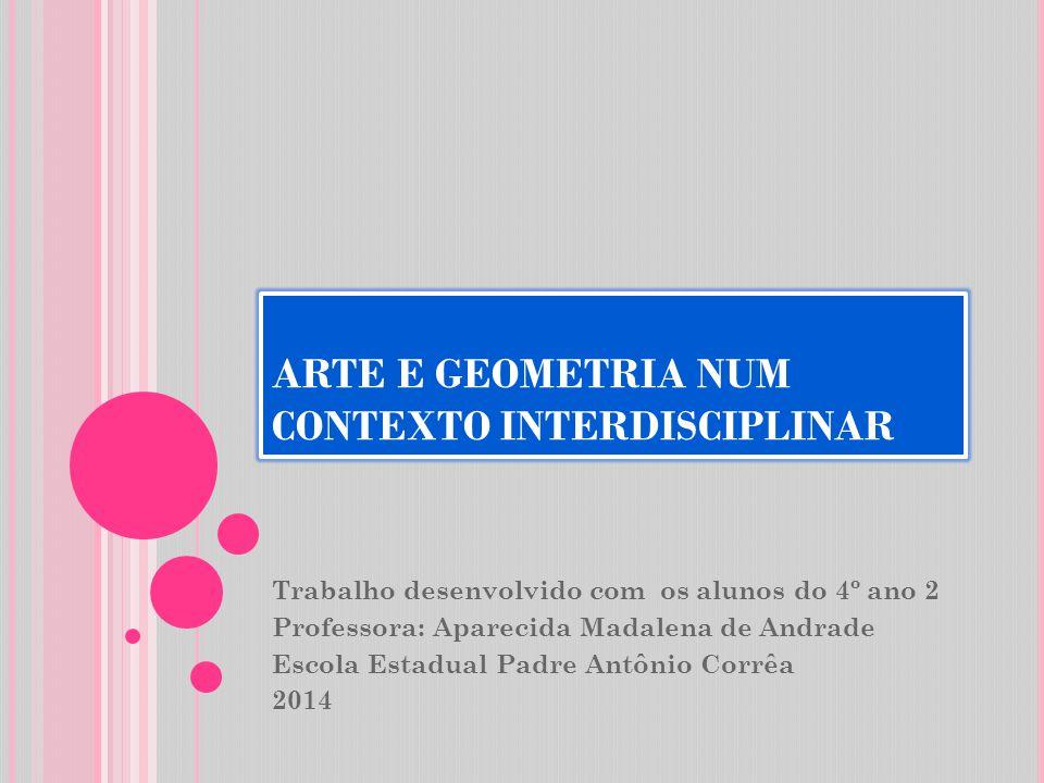 ARTE E GEOMETRIA NUM CONTEXTO INTERDISCIPLINAR