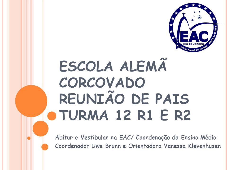 ESCOLA ALEMÃ CORCOVADO REUNIÃO DE PAIS TURMA 12 R1 E R2