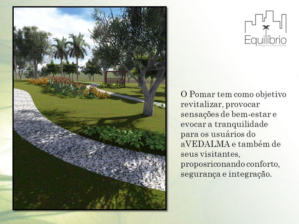 O Pomar tem como objetivo revitalizar, provocar sensações de bem-estar e evocar a tranquilidade para os usuários do aVEDALMA e também de seus visitantes, proposriconando conforto, segurança e integração.