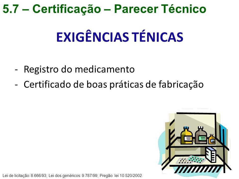 EXIGÊNCIAS TÉNICAS 5.7 – Certificação – Parecer Técnico