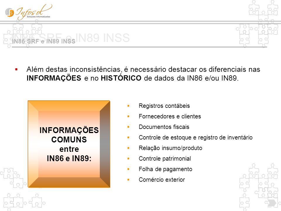 IN86 SRF e IN89 INSS INFORMAÇÕES COMUNS entre IN86 e IN89:
