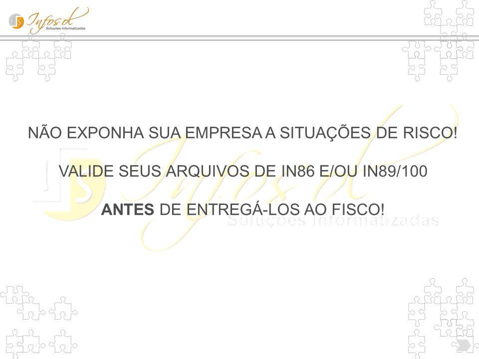 NÃO EXPONHA SUA EMPRESA A SITUAÇÕES DE RISCO!