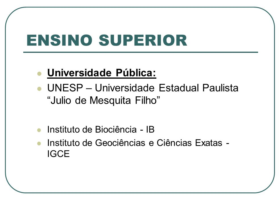 ENSINO SUPERIOR Universidade Pública: