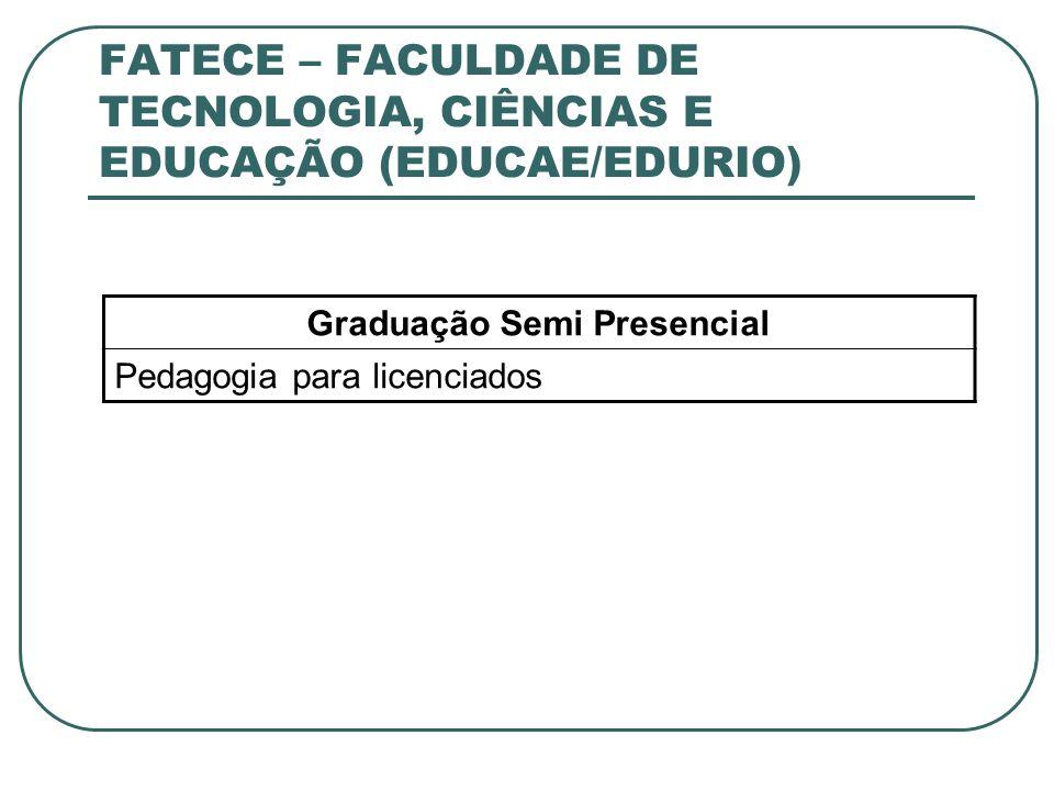 FATECE – FACULDADE DE TECNOLOGIA, CIÊNCIAS E EDUCAÇÃO (EDUCAE/EDURIO)