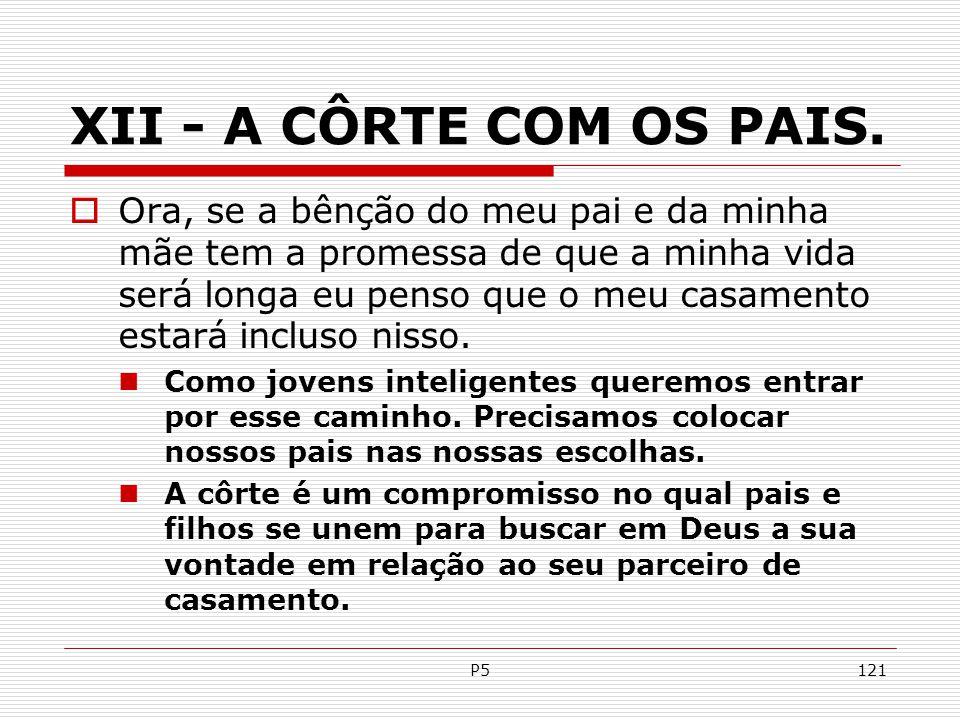 XII - A CÔRTE COM OS PAIS.