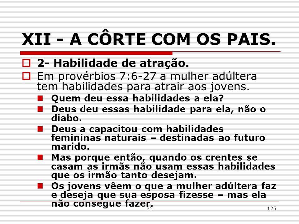 XII - A CÔRTE COM OS PAIS. 2- Habilidade de atração.