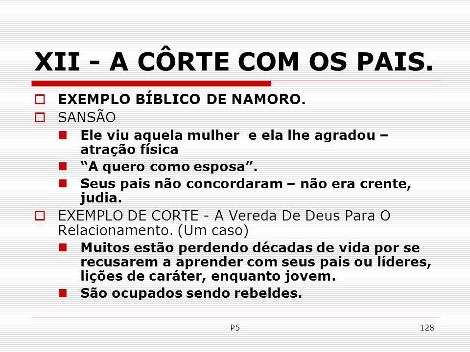 XII - A CÔRTE COM OS PAIS. EXEMPLO BÍBLICO DE NAMORO. SANSÃO