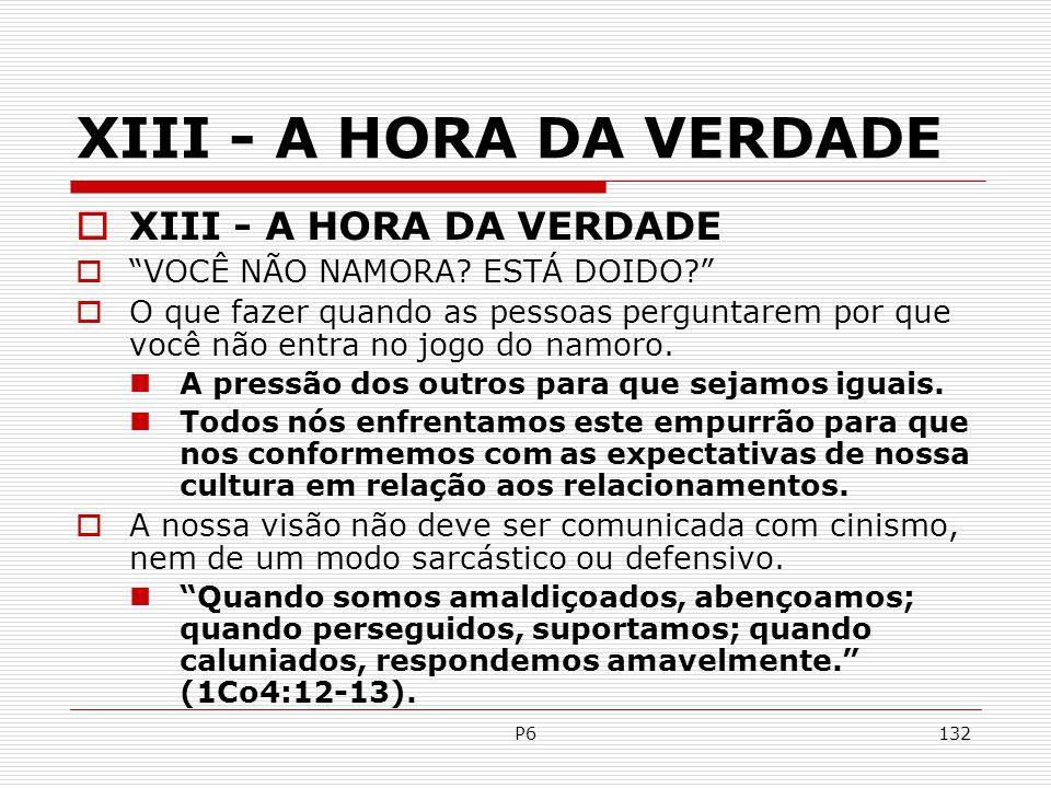 XIII - A HORA DA VERDADE XIII - A HORA DA VERDADE