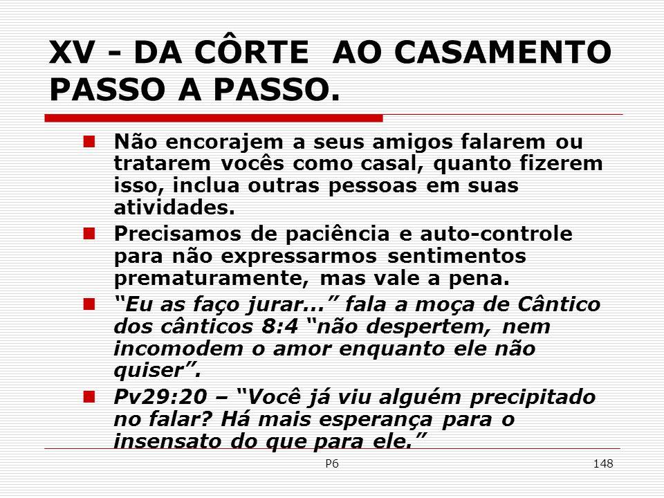XV - DA CÔRTE AO CASAMENTO PASSO A PASSO.