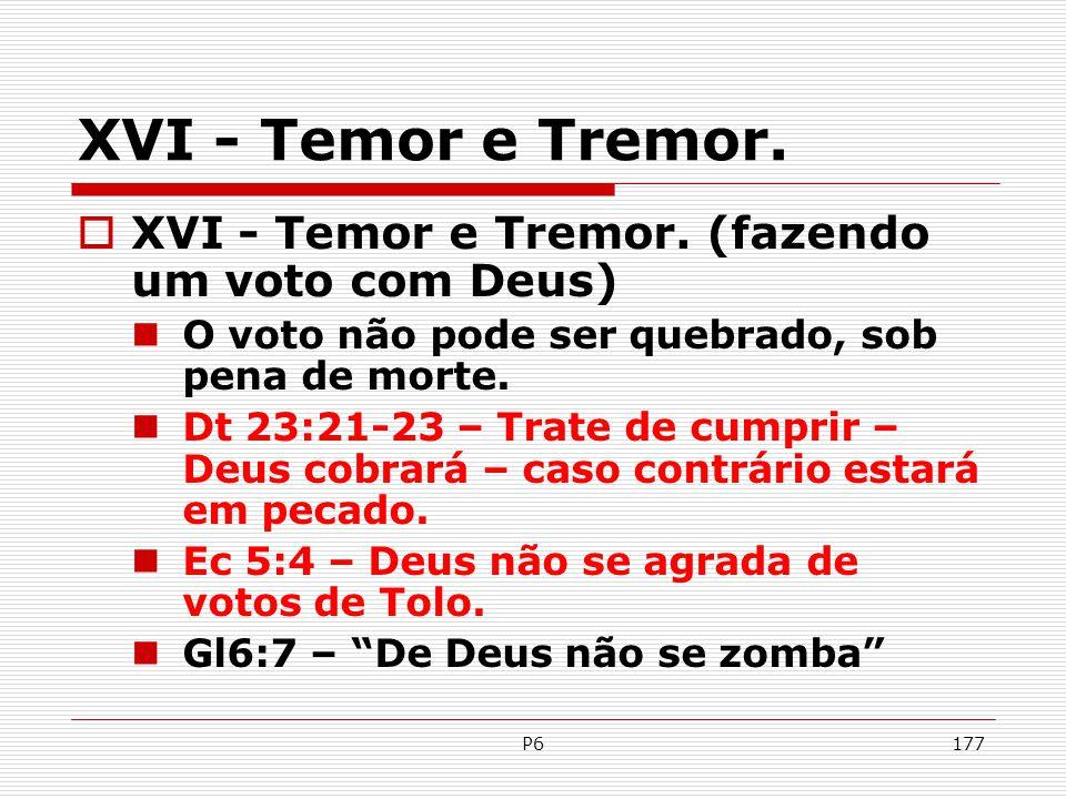XVI - Temor e Tremor. XVI - Temor e Tremor. (fazendo um voto com Deus)
