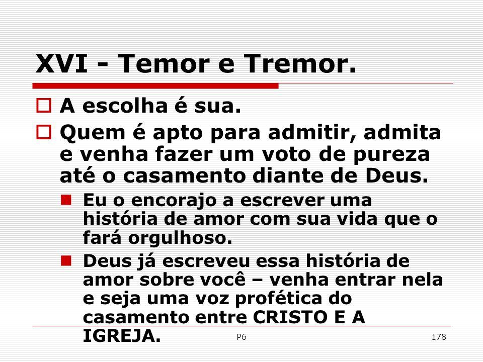 XVI - Temor e Tremor. A escolha é sua.