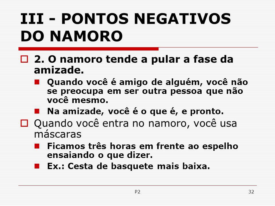 III - PONTOS NEGATIVOS DO NAMORO