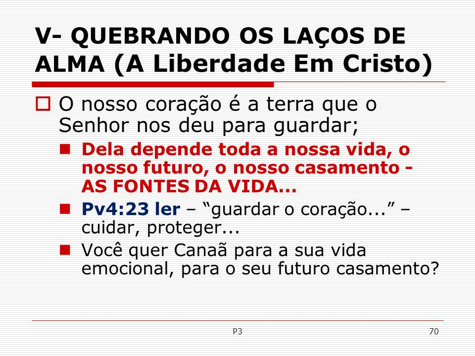 V- QUEBRANDO OS LAÇOS DE ALMA (A Liberdade Em Cristo)