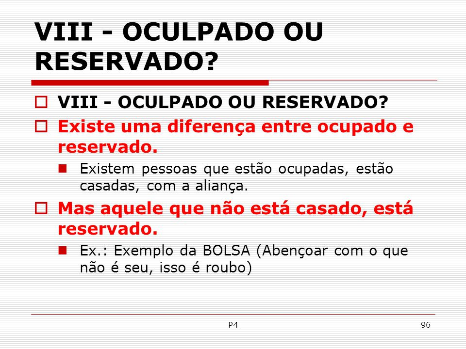 VIII - OCULPADO OU RESERVADO