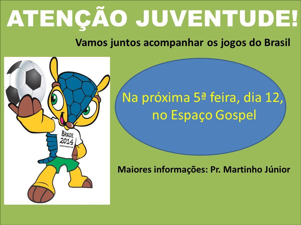 ATENÇÃO JUVENTUDE! Na próxima 5ª feira, dia 12, no Espaço Gospel