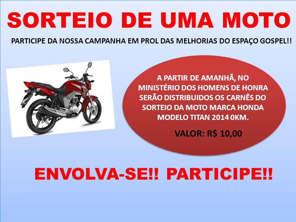 SORTEIO DE UMA MOTO ENVOLVA-SE!! PARTICIPE!! VALOR: R$ 10,00