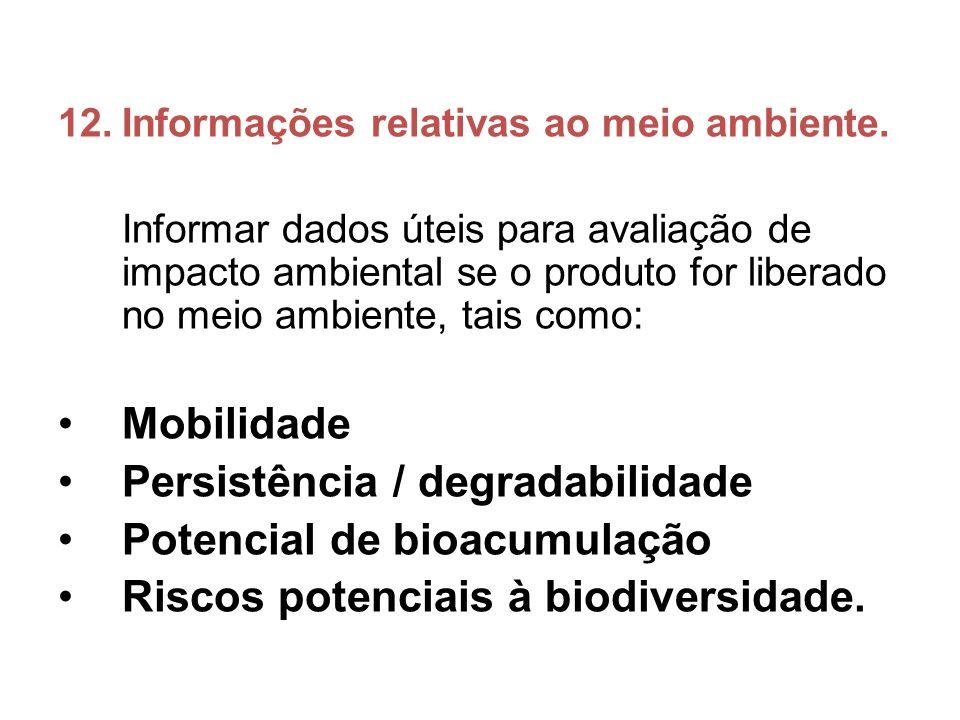 Persistência / degradabilidade Potencial de bioacumulação