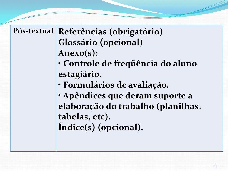 Referências (obrigatório) Glossário (opcional) Anexo(s):