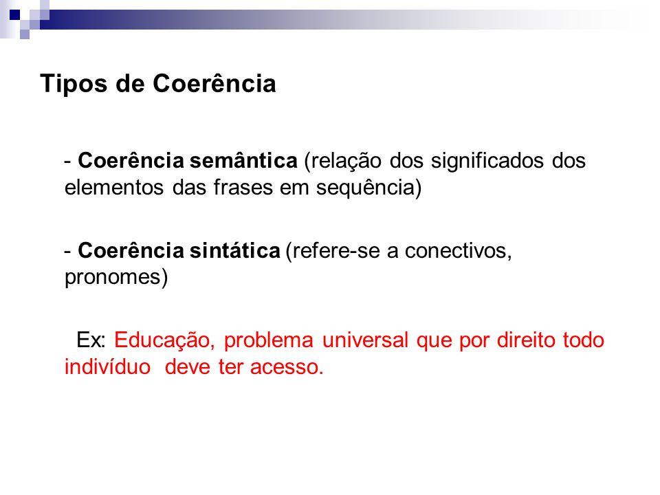 Tipos de Coerência - Coerência semântica (relação dos significados dos elementos das frases em sequência)