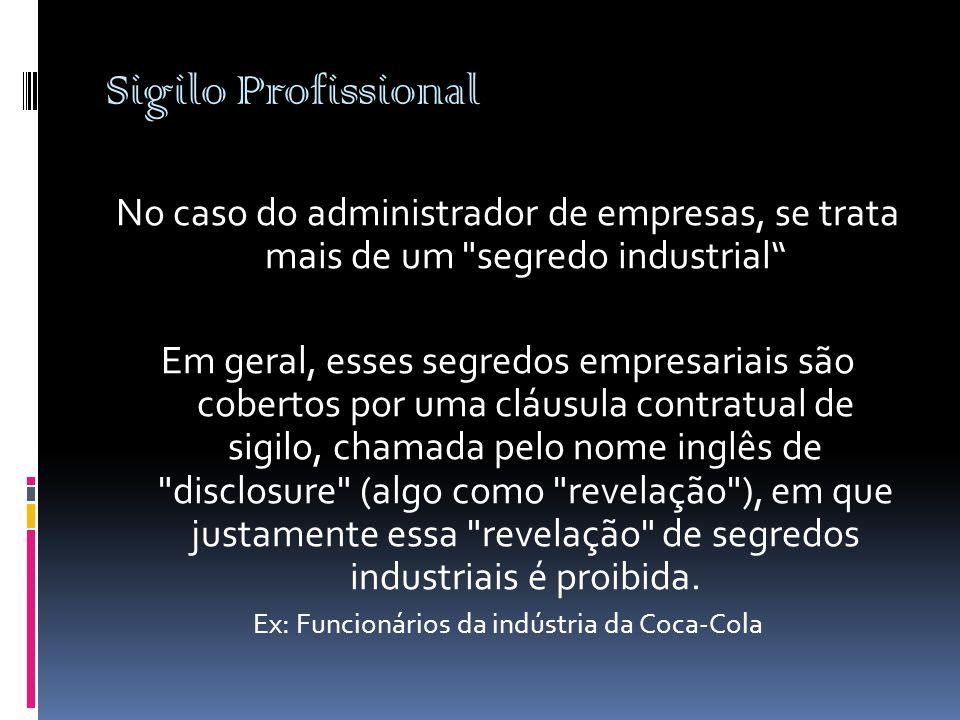 Ex: Funcionários da indústria da Coca-Cola