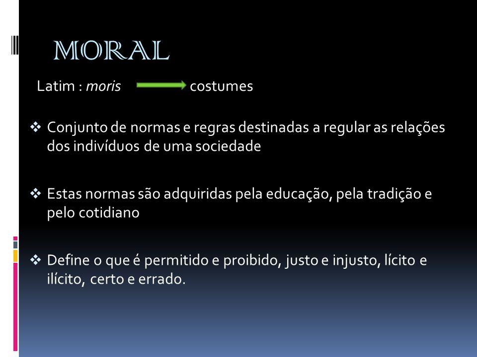 MORAL Latim : moris costumes