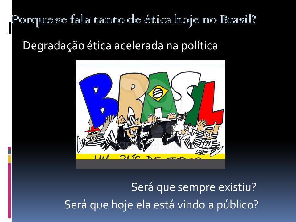 Porque se fala tanto de ética hoje no Brasil