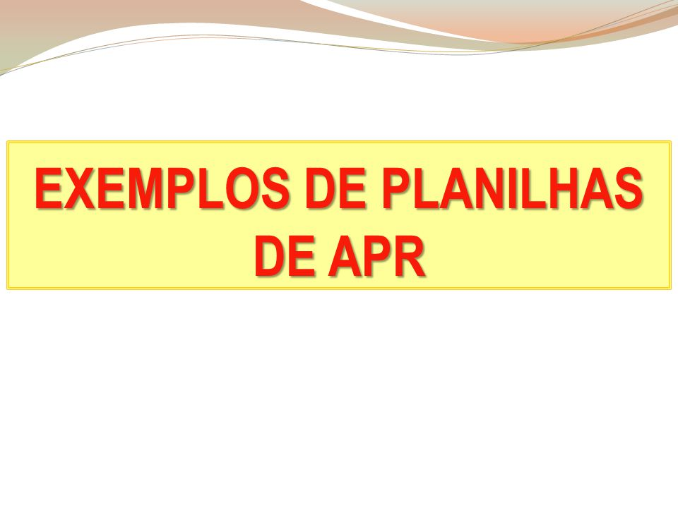 EXEMPLOS DE PLANILHAS DE APR